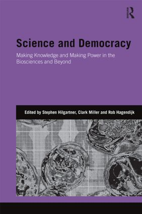 Science and Democracy: Making Knowledge and Making Power in the Biosciences and Beyond (Hardback) book cover