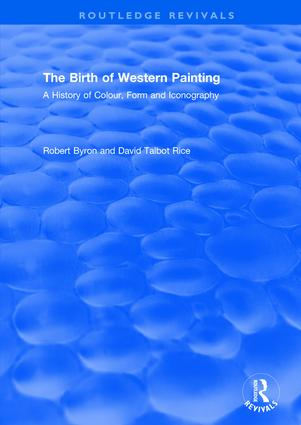 The Birth of Western Painting (Routledge Revivals): A History of Colour, Form and Iconography (e-Book) book cover