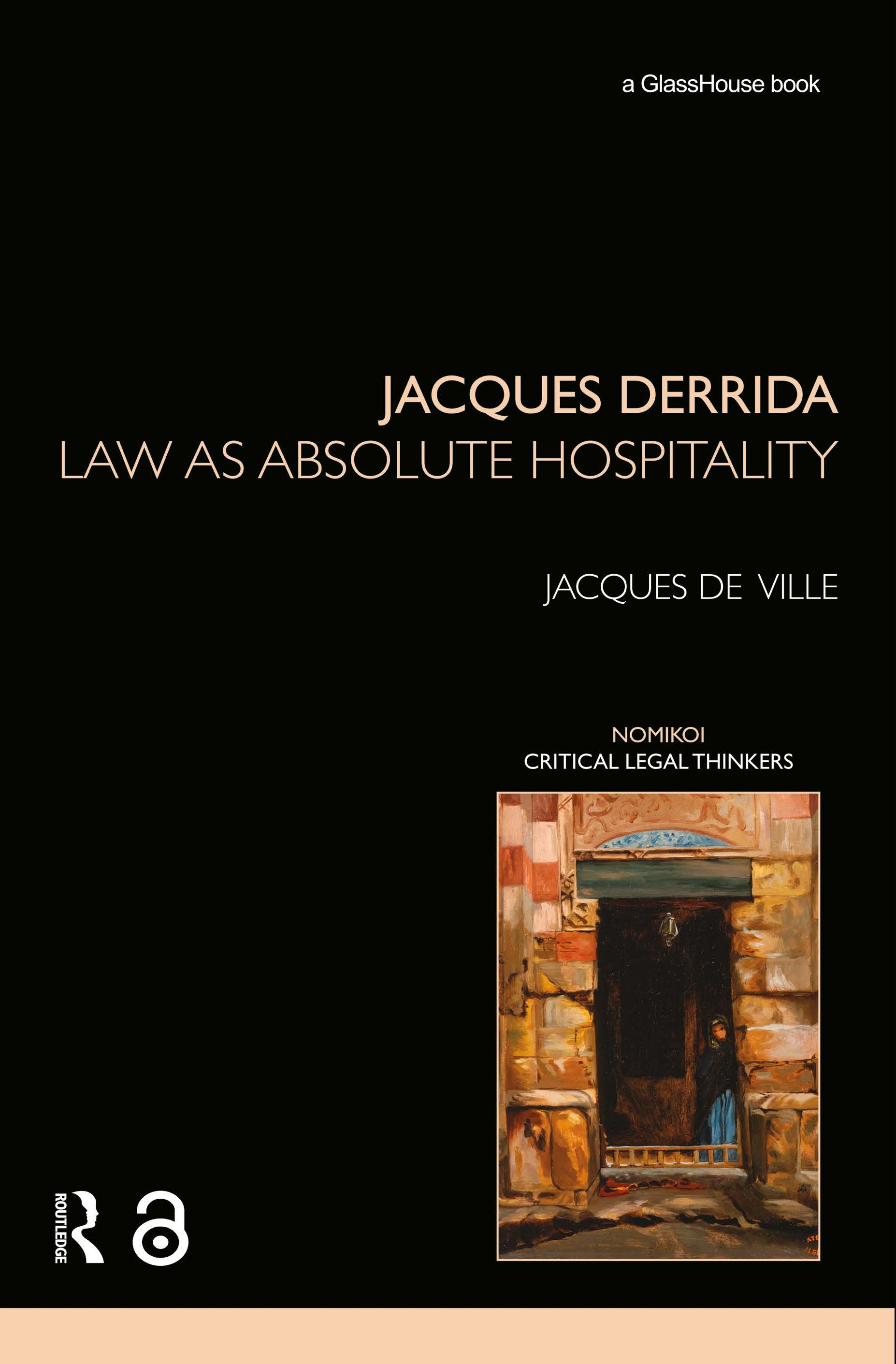 Jacques Derrida: Law as Absolute Hospitality: Law as Absolute Hospitality, 1st Edition (Paperback) book cover