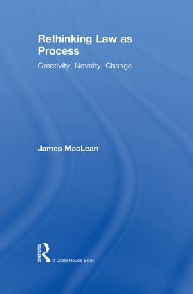 Rethinking Law as Process: Creativity, Novelty, Change book cover