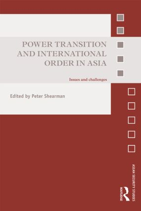 Power Transition and International Order in Asia: Issues and Challenges (Hardback) book cover
