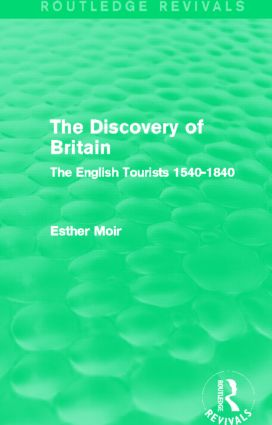 The Discovery of Britain (Routledge Revivals): The English Tourists 1540-1840, 1st Edition (Paperback) book cover