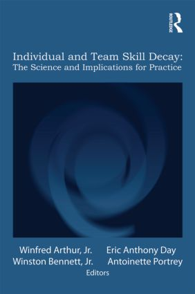 Individual and Team Skill Decay: The Science and Implications for Practice (Paperback) book cover