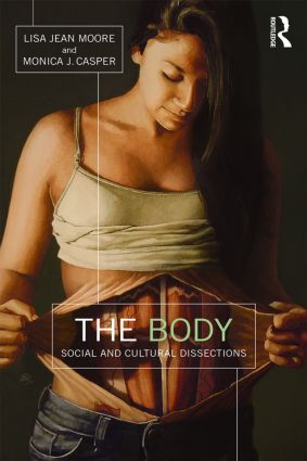 The Body: Social and Cultural Dissections book cover