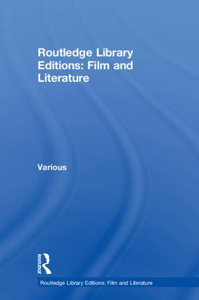 Routledge Library Editions: Film and Literature: 1st Edition (Hardback) book cover
