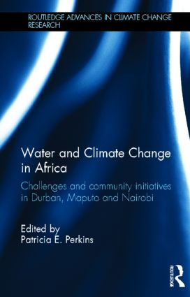 Water and Climate Change in Africa: Challenges and Community Initiatives in Durban, Maputo and Nairobi (Hardback) book cover