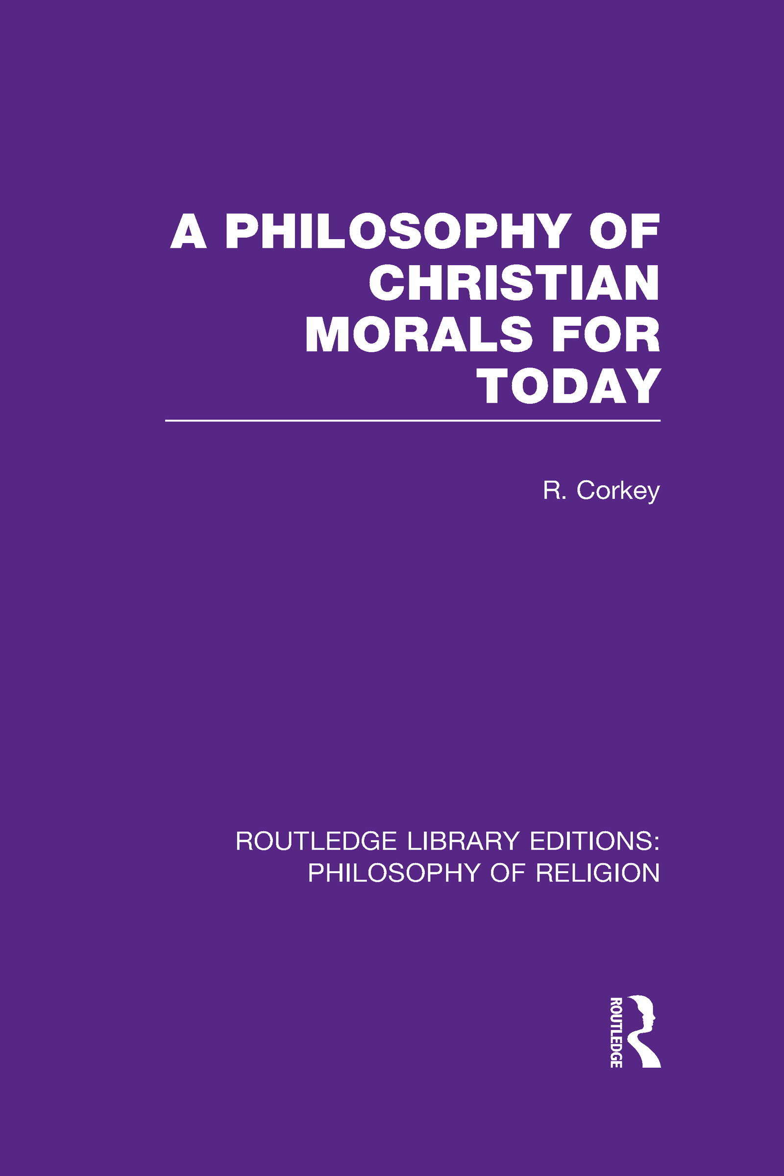 A Philosophy of Christian Morals for Today (Hardback) book cover