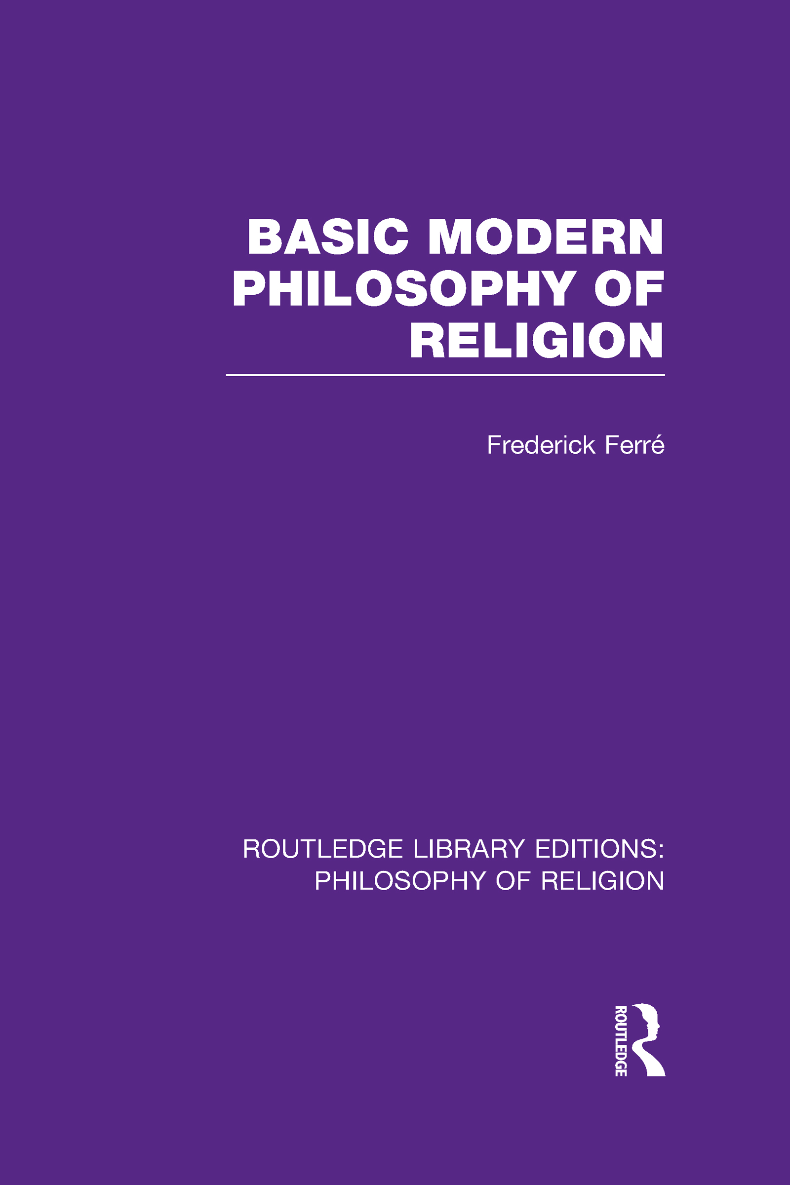 Basic Modern Philosophy of Religion (Hardback) book cover