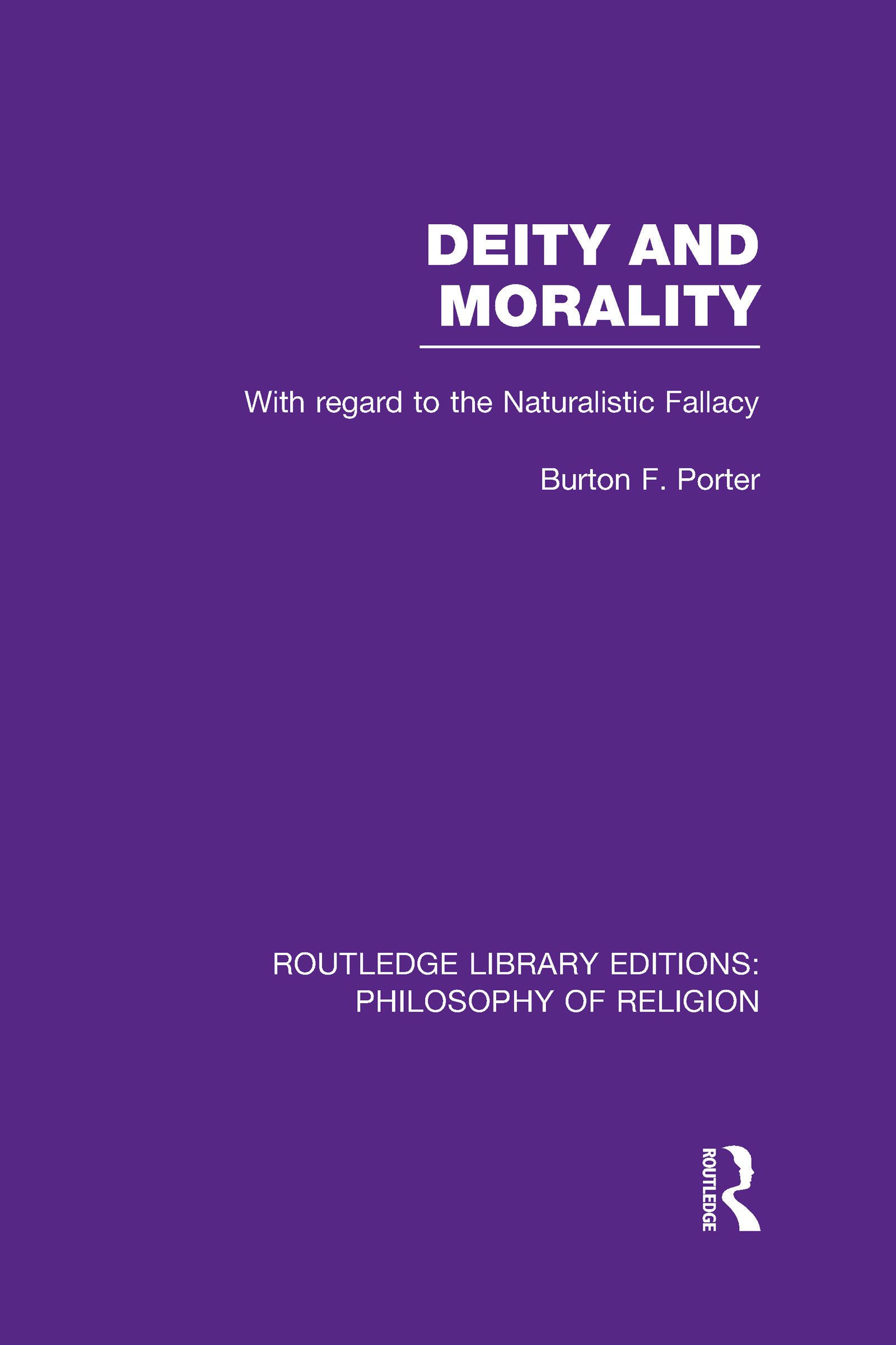 Deity and Morality: With Regard to the Naturalistic Fallacy (Hardback) book cover