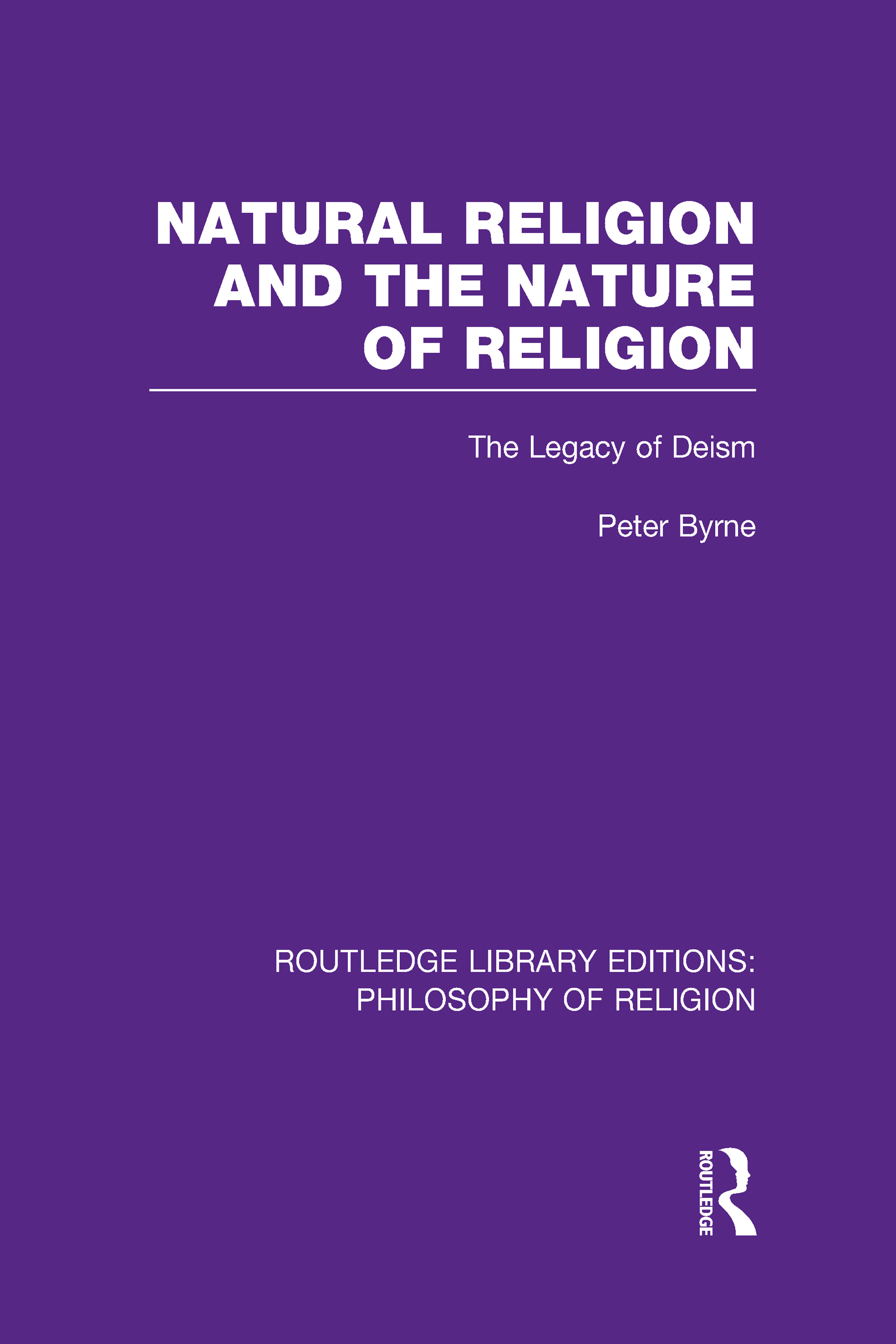 Natural Religion and the Nature of Religion: The Legacy of Deism (Hardback) book cover