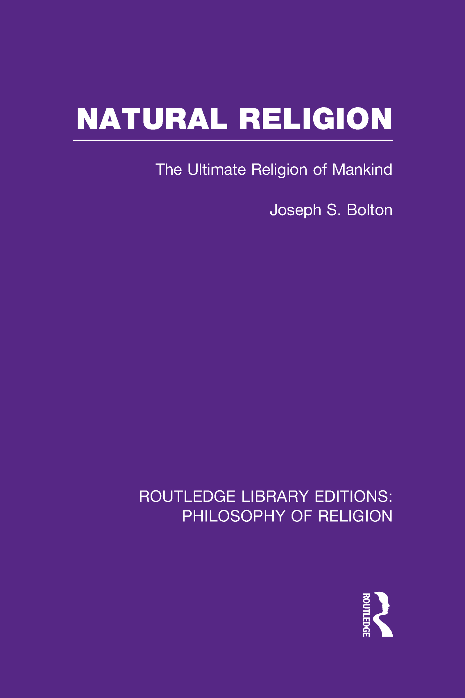 Natural Religion: The Ultimate Religion of Mankind (Hardback) book cover