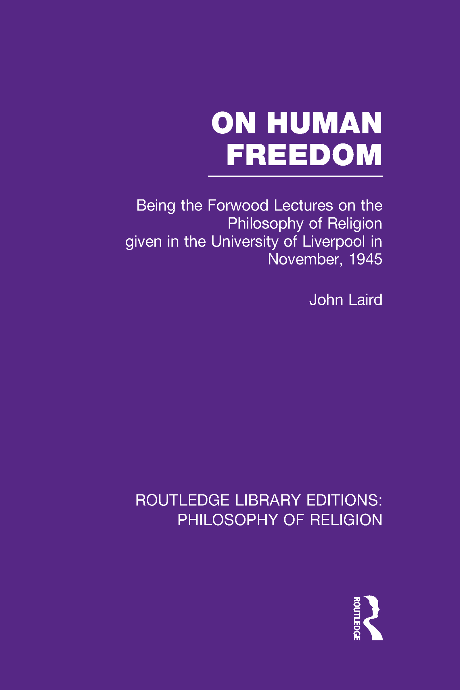 On Human Freedom: Being the Forwood Lectures on the Philosophy of Religion given in the University of Liverpool in November, 1945 (Hardback) book cover