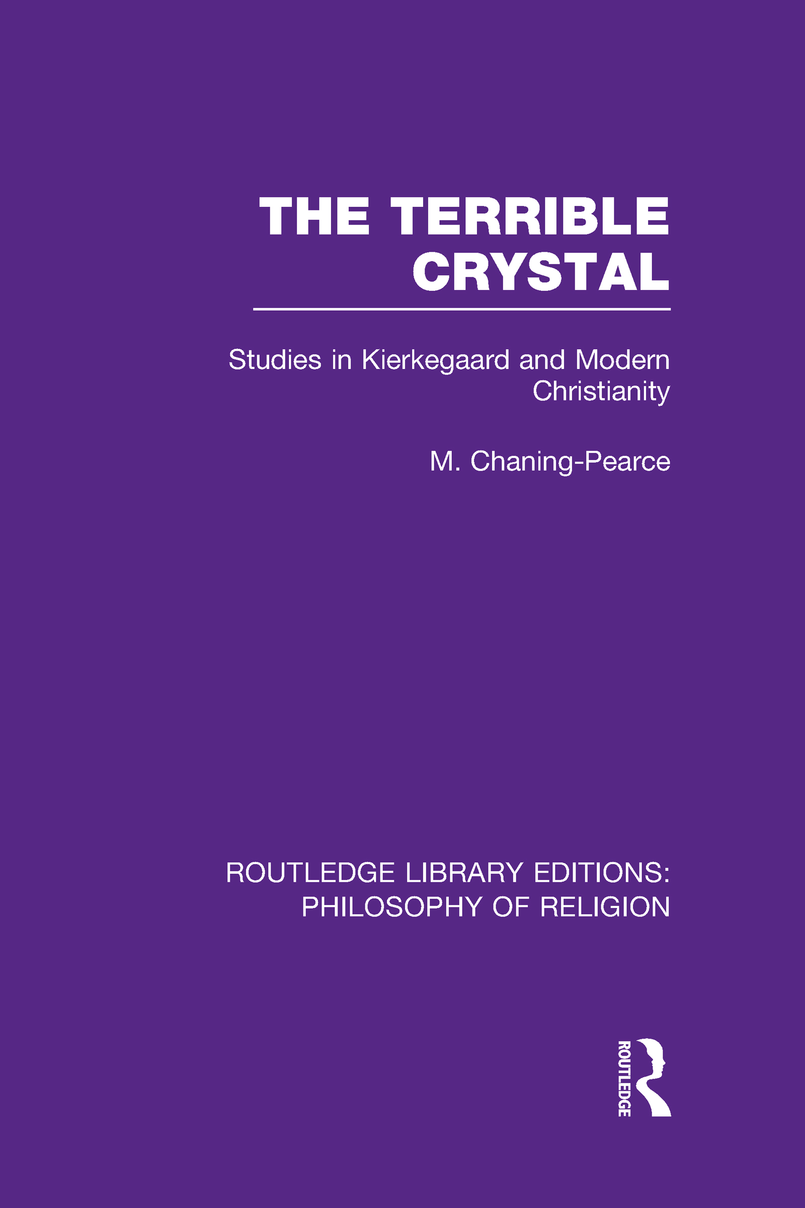 The Terrible Crystal: Studies in Kierkegaard and Modern Christianity (Hardback) book cover