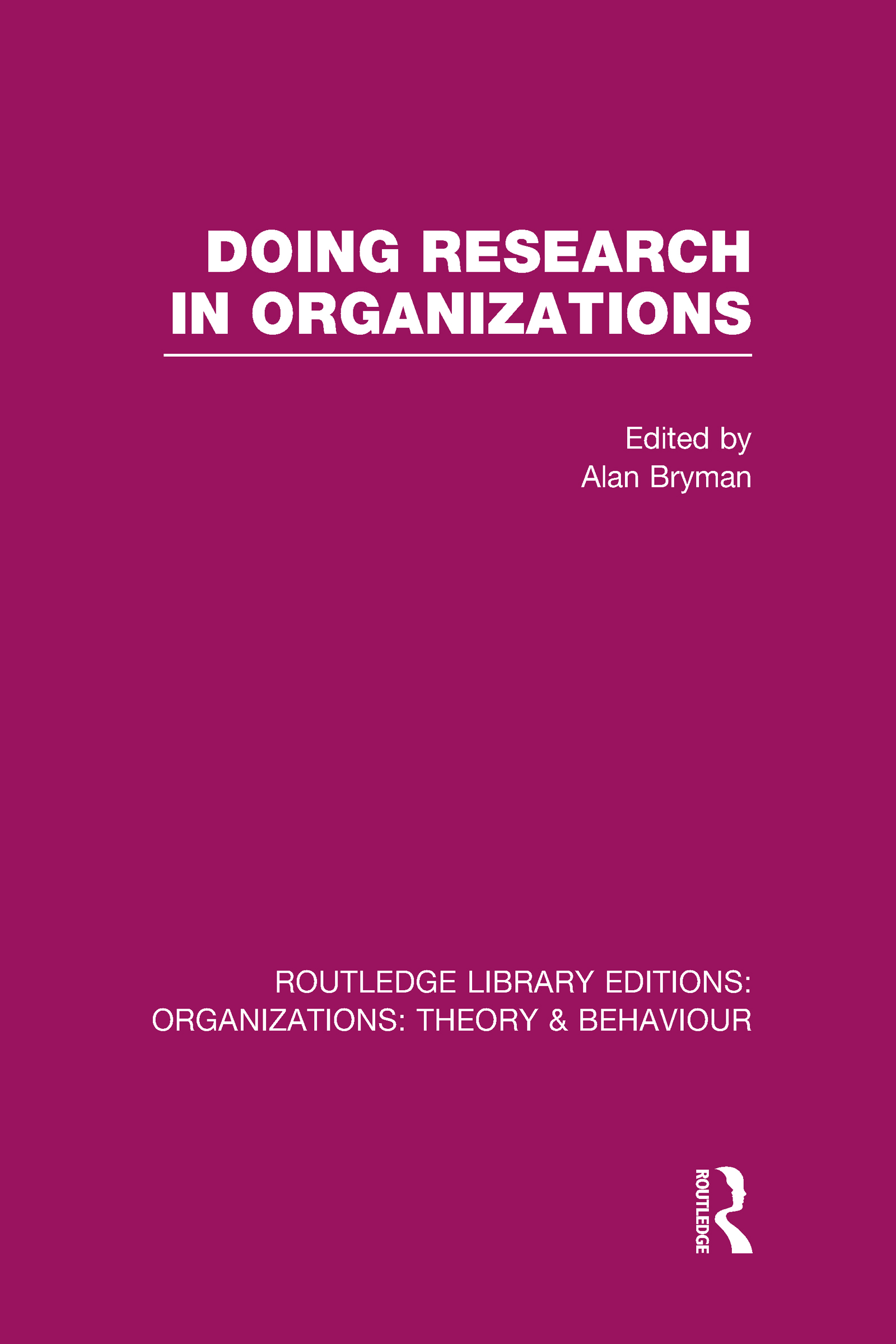 Doing Research in Organizations (RLE: Organizations) (Hardback) book cover