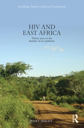 HIV and East Africa: Thirty Years in the Shadow of an Epidemic, 1st Edition (Paperback) book cover