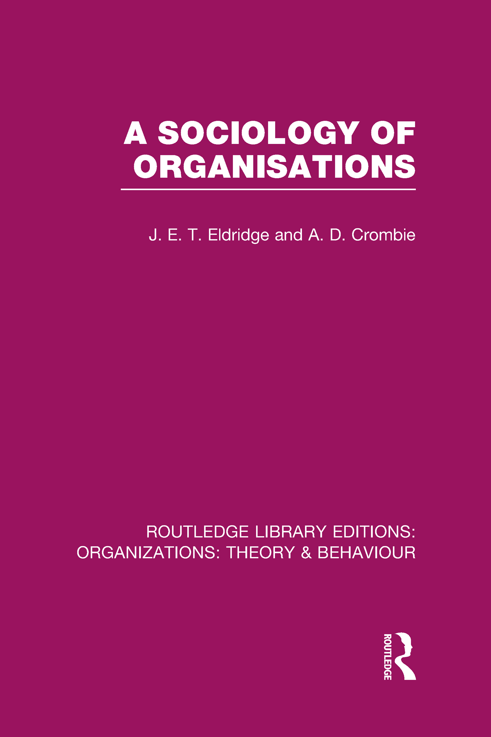 A Sociology of Organisations (RLE: Organizations) (Hardback) book cover