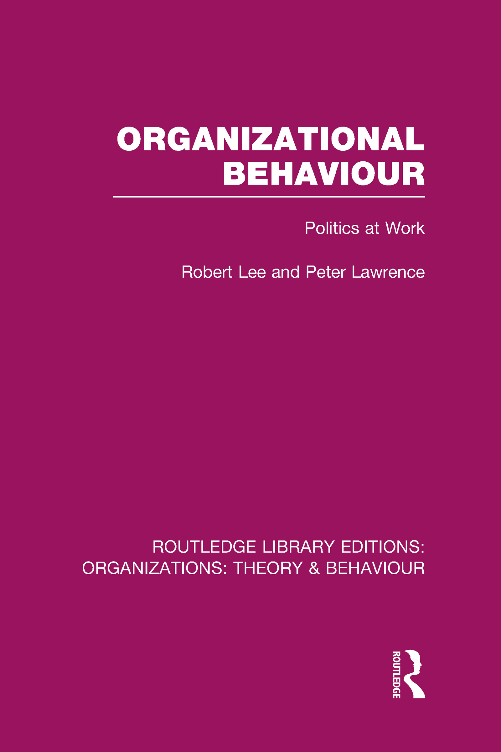 Organizational Behaviour (RLE: Organizations): Politics at Work (Hardback) book cover