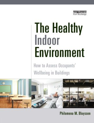The Healthy Indoor Environment: How to assess occupants' wellbeing in buildings book cover