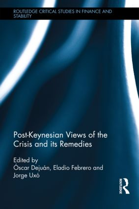 Post-Keynesian Views of the Crisis and its Remedies (Hardback) book cover