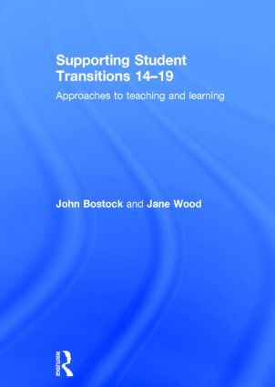 Supporting Student Transitions 14-19: Approaches to teaching and learning, 1st Edition (Hardback) book cover