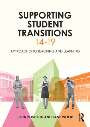 Supporting Student Transitions 14-19: Approaches to teaching and learning, 1st Edition (Paperback) book cover