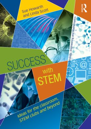 Success with STEM: Ideas for the classroom, STEM clubs and beyond, 1st Edition (Paperback) book cover