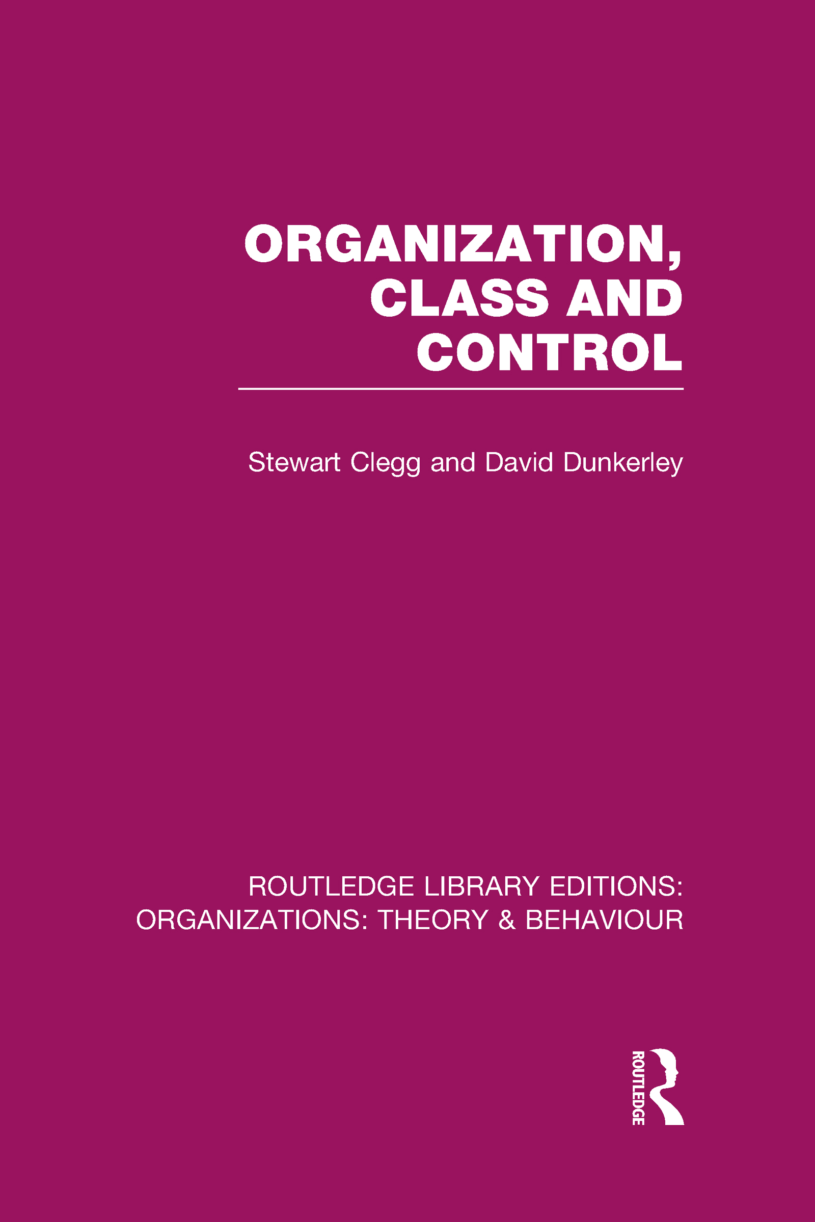 Organization, Class and Control (RLE: Organizations) (Hardback) book cover