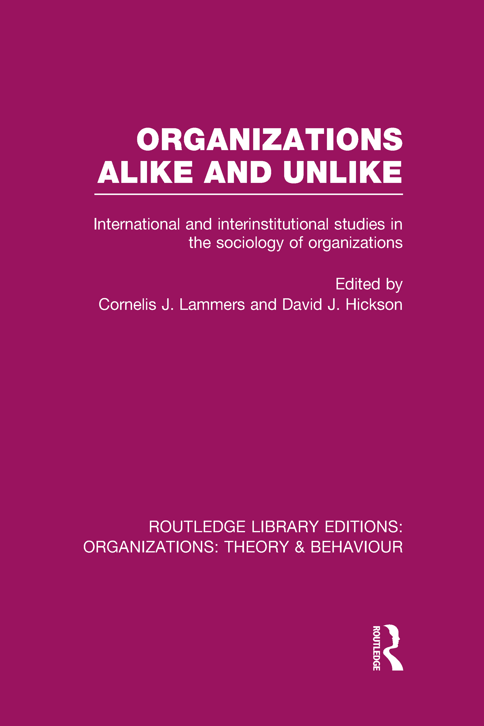 Organizations Alike and Unlike (RLE: Organizations): International and Inter-Institutional Studies in the Sociology of Organizations (Hardback) book cover