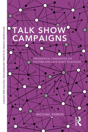 Talk Show Campaigns: Presidential Candidates on Daytime and Late Night Television (Paperback) book cover