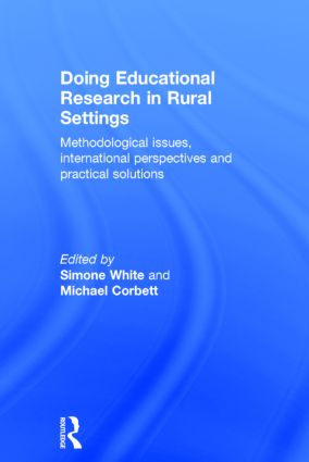 Doing Educational Research in Rural Settings: Methodological issues, international perspectives and practical solutions, 1st Edition (Hardback) book cover