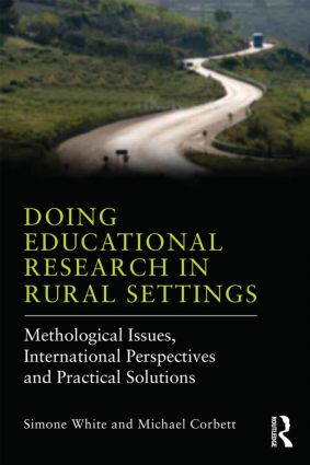 Doing Educational Research in Rural Settings: Methodological issues, international perspectives and practical solutions, 1st Edition (Paperback) book cover