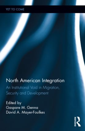 North American Integration: An Institutional Void in Migration, Security and Development (Hardback) book cover