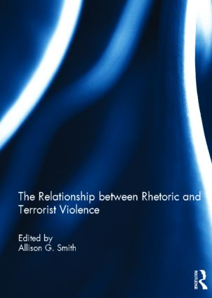 The Relationship between Rhetoric and Terrorist Violence (Hardback) book cover