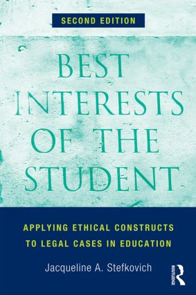 Best Interests of the Student: Applying Ethical Constructs to Legal Cases in Education, 2nd Edition (Paperback) book cover