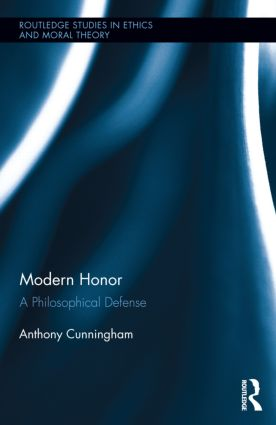 Modern Honor: A Philosophical Defense (Hardback) book cover