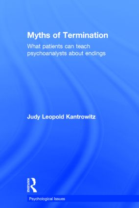 Myths of Termination: What patients can teach psychoanalysts about endings, 1st Edition (Hardback) book cover