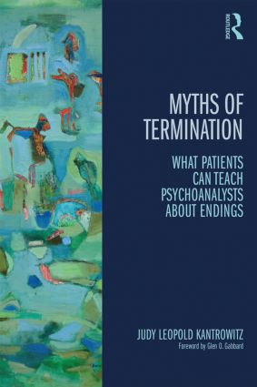 Myths of Termination: What patients can teach psychoanalysts about endings book cover