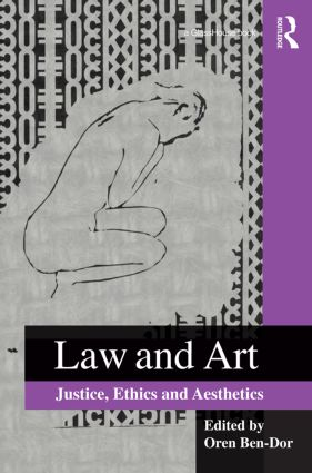 Law and Art: Justice, Ethics and Aesthetics, 1st Edition (Paperback) book cover