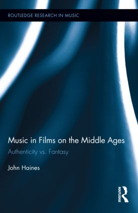 Music in Films on the Middle Ages: Authenticity vs. Fantasy (Hardback) book cover