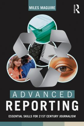 Advanced Reporting: Essential Skills for 21st Century Journalism, 1st Edition (Paperback) book cover