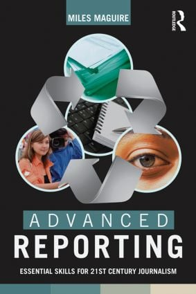 Advanced Reporting: Essential Skills for 21st Century Journalism (Paperback) book cover