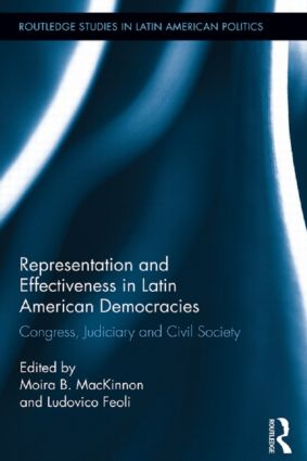 Representation and Effectiveness in Latin American Democracies: Congress, Judiciary and Civil Society, 1st Edition (Hardback) book cover