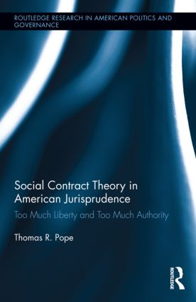 Social Contract Theory in American Jurisprudence: Too Much Liberty and Too Much Authority (Hardback) book cover