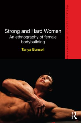 Strong and Hard Women: An ethnography of female bodybuilding book cover