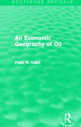 An Economic Geography of Oil (Routledge Revivals) (Hardback) book cover
