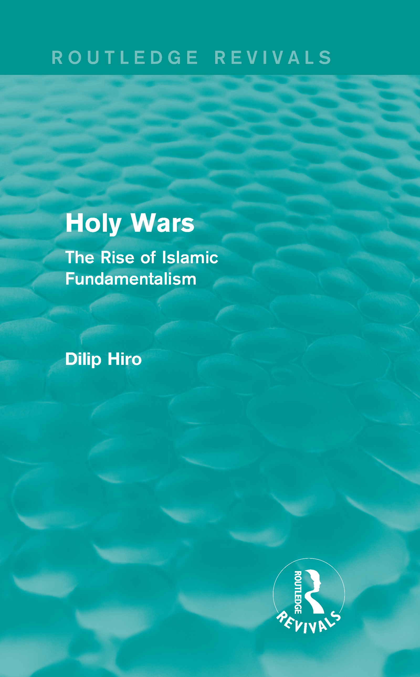 Holy Wars (Routledge Revivals): The Rise of Islamic Fundamentalism (Hardback) book cover