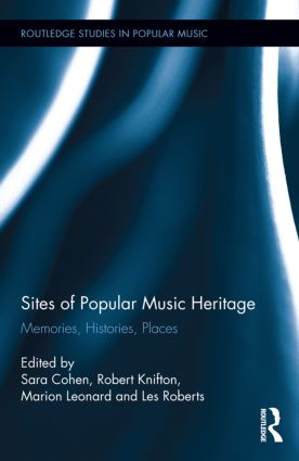 Sites of Popular Music Heritage: Memories, Histories, Places (Hardback) book cover
