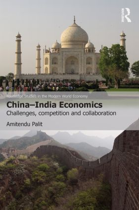 China-India Economics: Challenges, Competition and Collaboration (Paperback) book cover