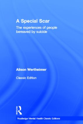 A Special Scar: The experiences of people bereaved by suicide (Hardback) book cover
