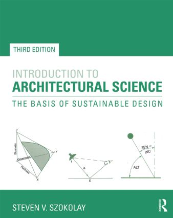 Introduction to Architectural Science: The Basis of Sustainable Design, 3rd Edition (Paperback) book cover